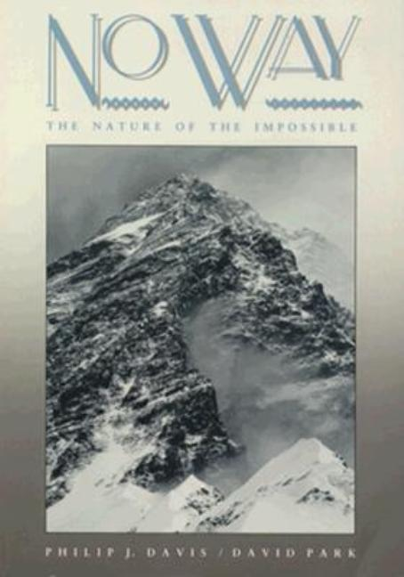 No Way: The Nature of the Impossible. Philip J. Davis, David Park