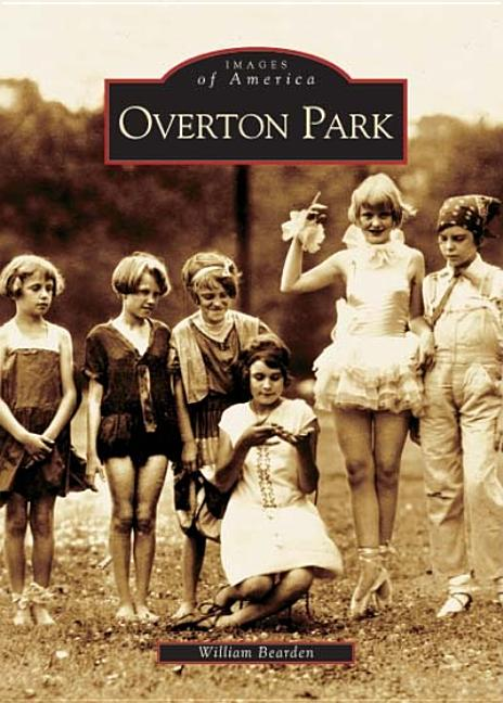 Overton Park (TN) (Images of America). William Bearden