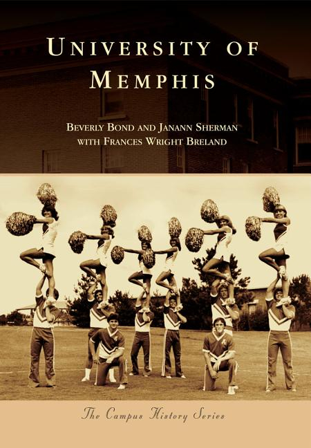 University of Memphis (Campus History). Beverly Bond, Janann Sherman, Frances Wright Breland