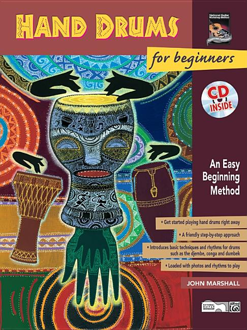 Hand Drums for Beginners: An Easy Beginning Method, Book & CD. John Marshall