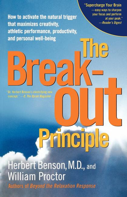 The Breakout Principle: How to Activate the Natural Trigger That Maximizes Creativity, Athletic...