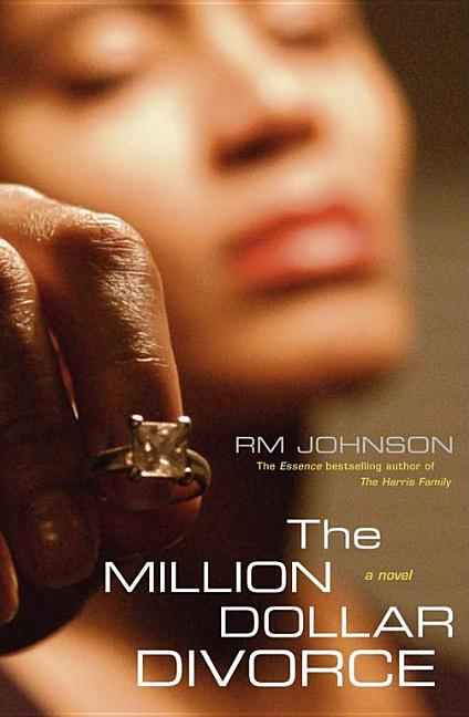 The Million Dollar Divorce: A Novel. RM Johnson