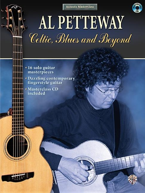 Acoustic Masterclass: Al Petteway -- Celtic, Blues, and Beyond, Book & CD. Al Petteway