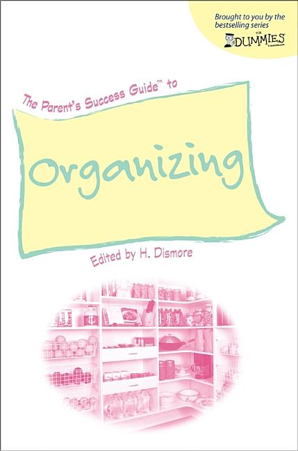The Parent's Success Guide to Organizing (For Dummies (Lifestyles Paperback
