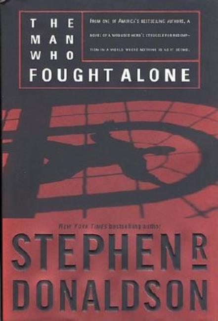 The Man Who Fought Alone. Stephen R. Donaldson