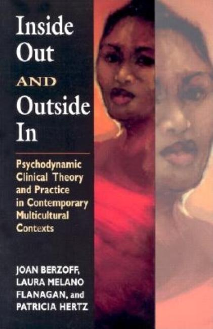 Inside Out and Outside In: Psychodynamic Clinical Theory and Practice in Contemporary...