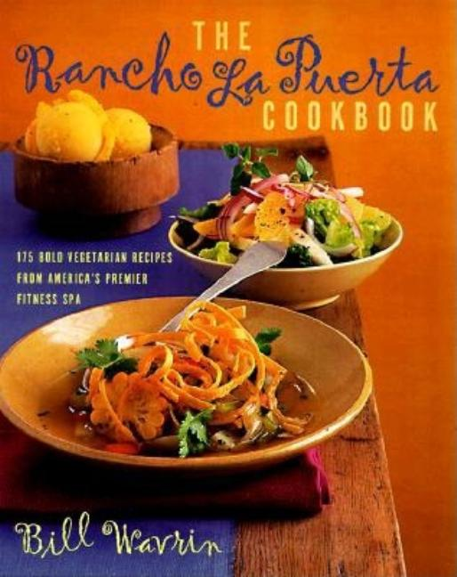 Rancho La Puerta Cookbook. Bill Wavrin