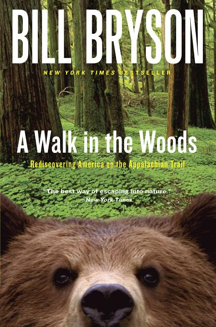 A Walk in the Woods: Rediscovering America on the Appalachian Trail. Bill Bryson