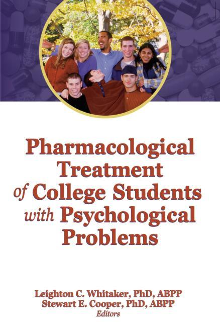 Pharmacological Treatment of College Students with Psychological Problems