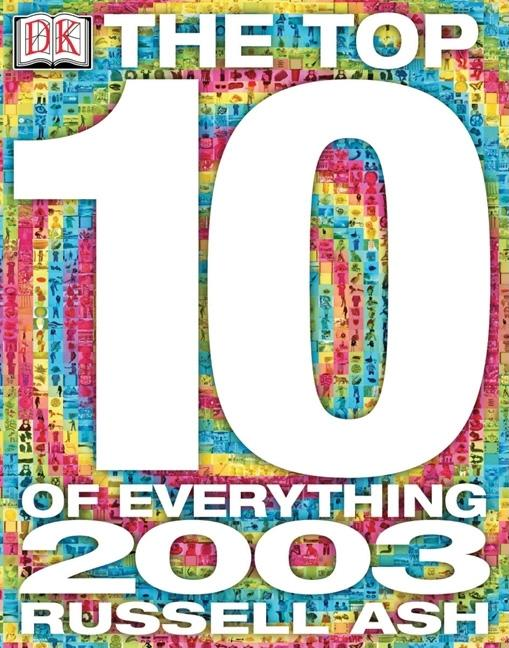 Top 10 of Everything 2003. Russell Ash