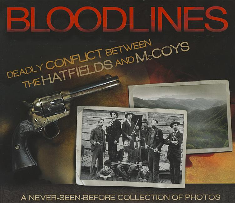 Bloodlines: Deadly Conflict Between The Hatfields and McCoys. Christopher Marsden.