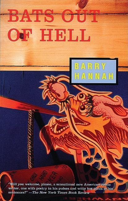 Bats Out of Hell. Barry Hannah