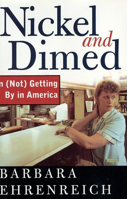 Nickel and Dimed: On (Not) Getting By in America [SIGNED]. Barbara Ehrenreich