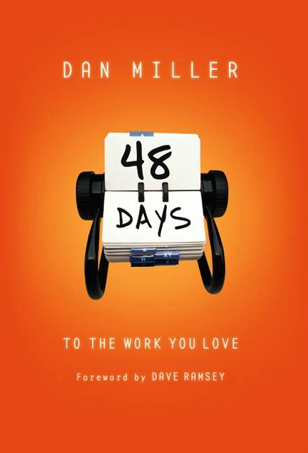 48 Days To The Work You Love. Dan Miller