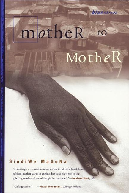 Mother to Mother (Bluestreak). Sindiwe Magona