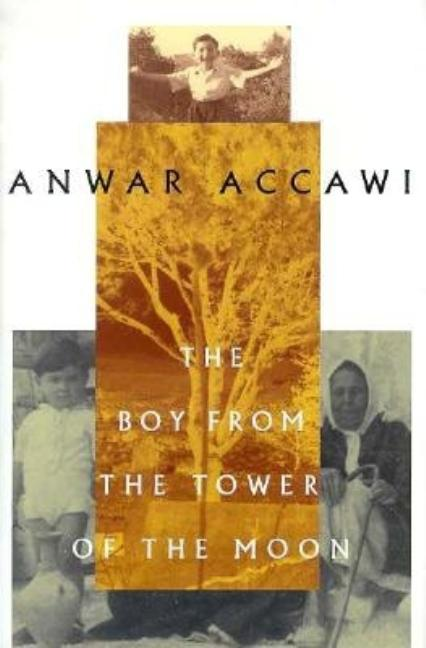 The Boy from the Tower of the Moon [SIGNED]. Anwar F. Accawi