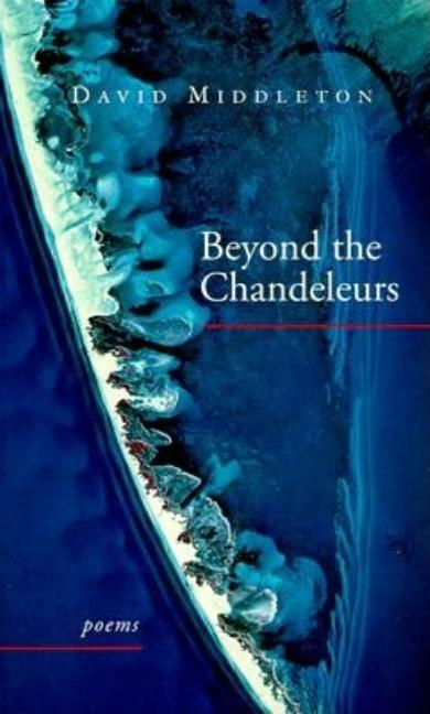 Beyond the Chandeleurs: Poems. David Middleton