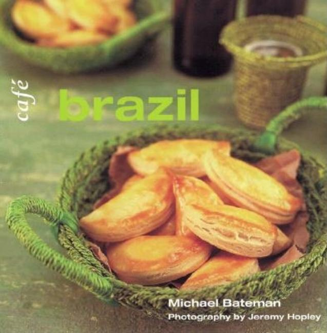 Cafe Brazil (Conran Octopus Cookbook Series, 3). Michael Bateman