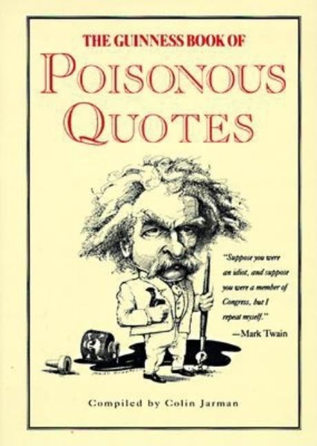 The Book of Poisonous Quotes. Colin Jarman.