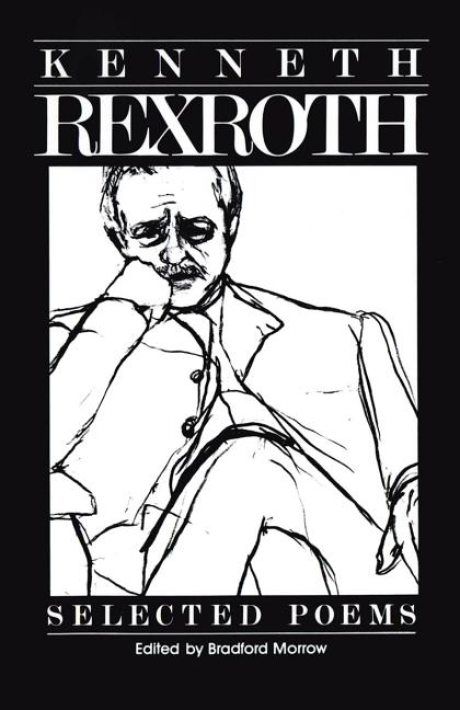 The Selected Poems of Kenneth Rexroth. Kenneth Rexroth.