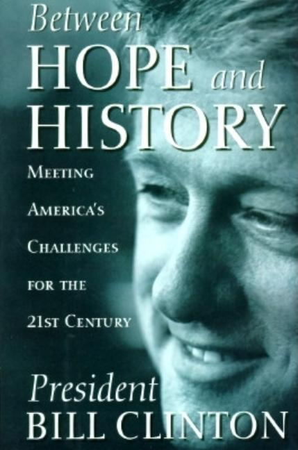 Between Hope and History. William Jefferson Clinton.