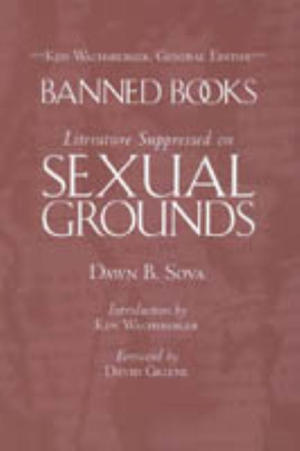 Banned Books: Literature Suppressed on Sexual Grounds. Dawn B. Sova