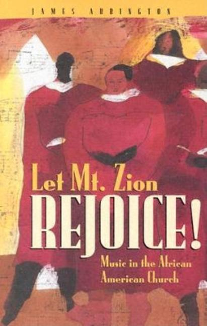 Let Mt. Zion Rejoice!: Music in the African American Church [SIGNED]. James Abbington