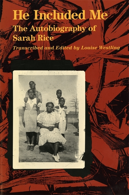 He Included Me: The Autobiography of Sarah Rice. Sarah Rice.