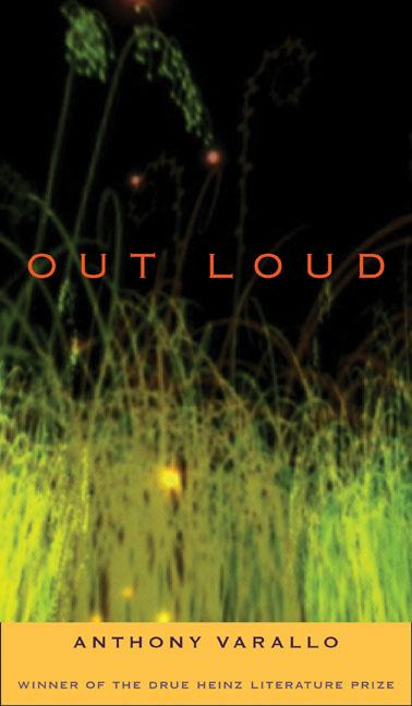 Out Loud (Pitt Drue Heinz Lit Prize). Anthony Varallo