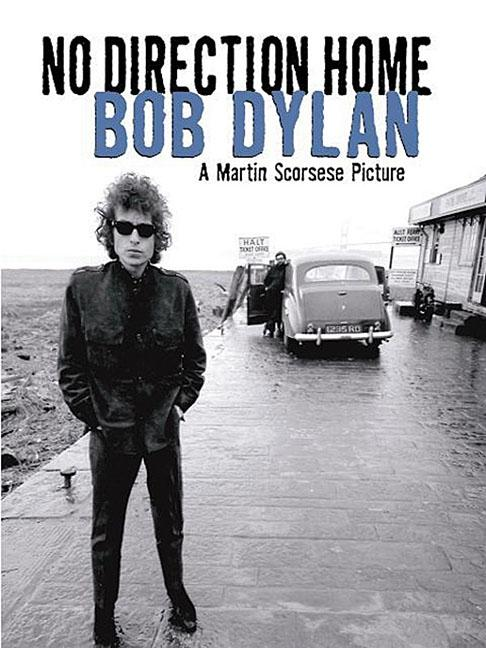 Bob Dylan - No Direction Home: A Martin Scorsese Picture. Bob Dylan