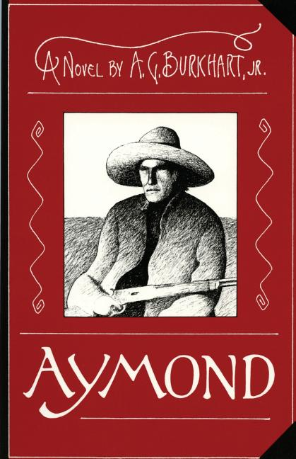 Aymond [SIGNED]. A. G. Burkhart Jr