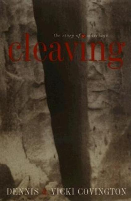 Cleaving: The Story of a Marriage. Dennis Covington, Vicki Covington