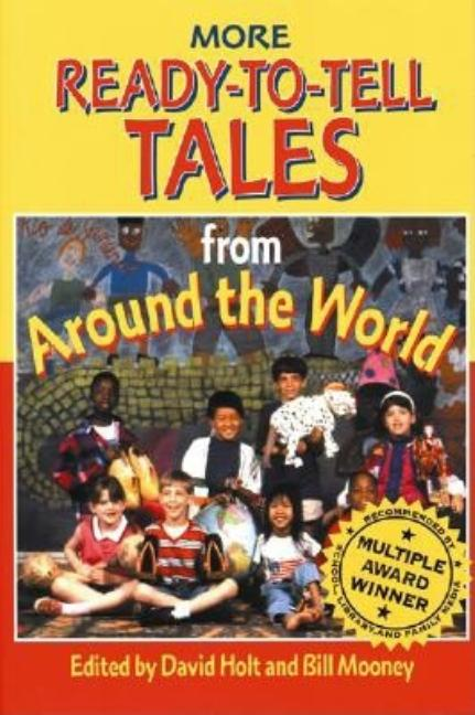 More Ready-To-Tell Tales from Around the World. David Holt, Bill Mooney