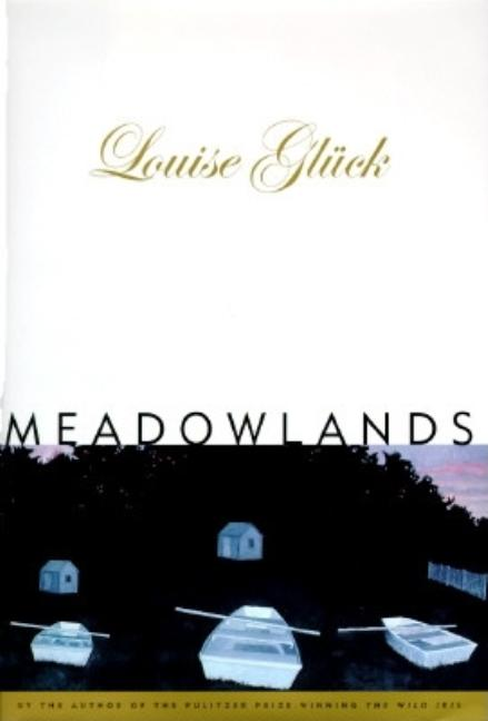 Meadowlands. Louise Gluck