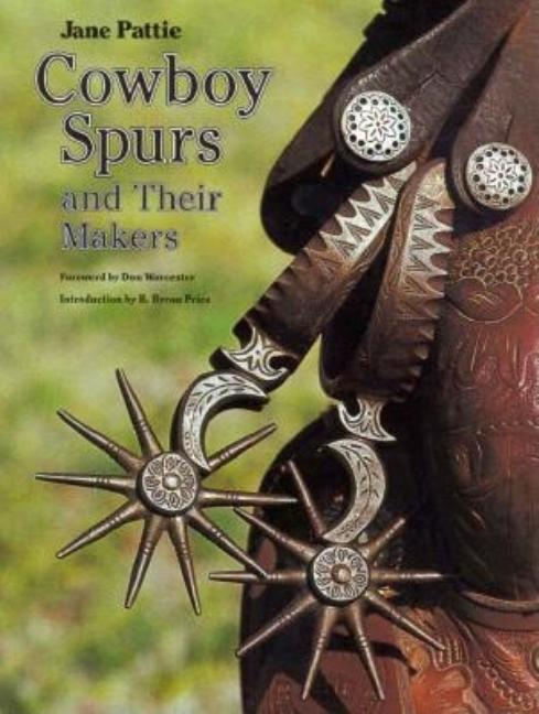 Cowboy Spurs and Their Makers (Centennial Series of the Association of Former Students, Texas A&M...