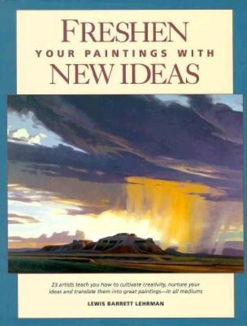 Freshen Your Paintings With New Ideas. Lewis Barrett Lehrman