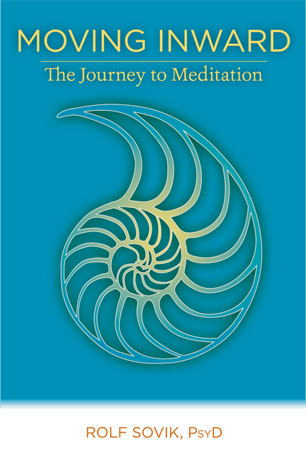 Moving Inward: The Journey to Meditation. Rolf Sovik
