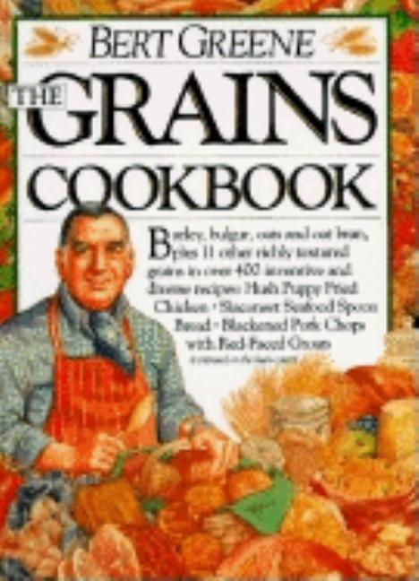 The Grains Cookbook. Bert Greene