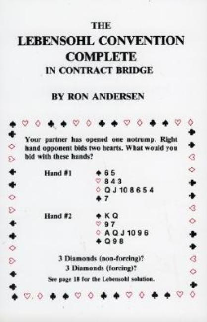 The Lebensohl Convention Complete in Contract Bridge. Ron Anderson