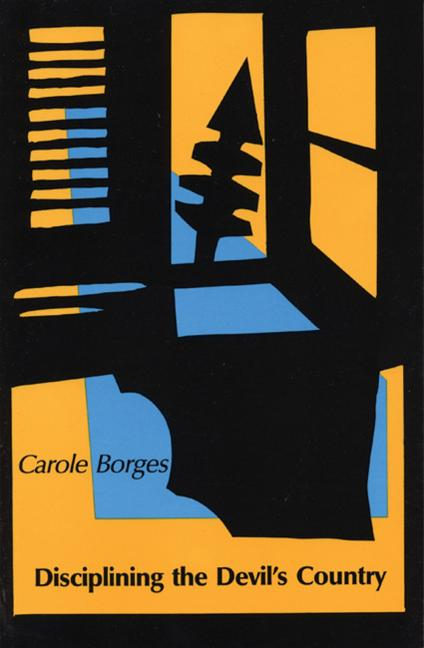 Disciplining the Devil's Country [SIGNED]. Carole Borges