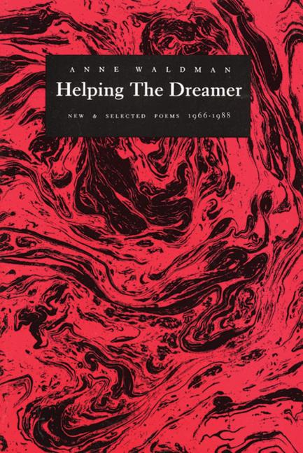 Helping the Dreamer. Anne Waldman