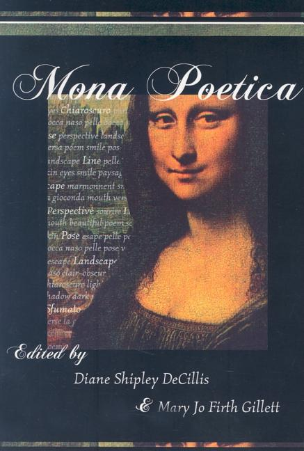 Mona Poetica [SIGNED]. Diane Shipley DeCillis, eds Mary Jo Firth gillet