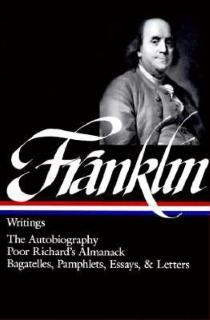 Franklin: Writings (Library of America). Benjamin Franklin