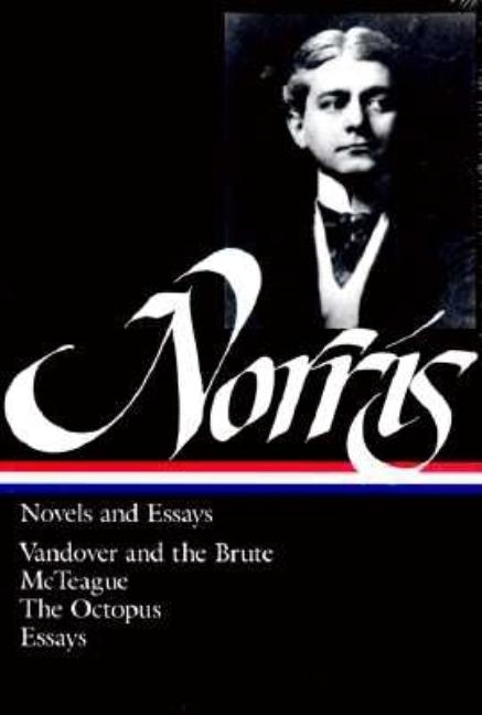 Norris: Novels and Essays (Library of America). Frank Norris