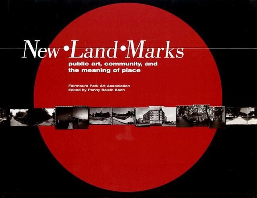 New Land Marks : Public Art, Community, and the Meaning of Place