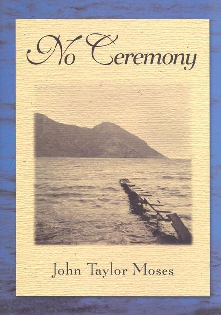 No Ceremony. John Taylor Moses