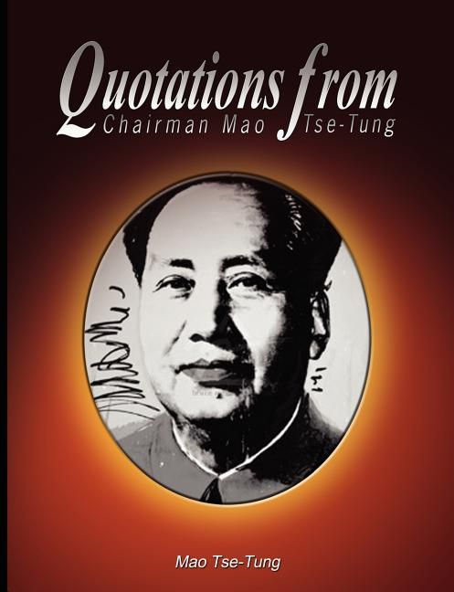 Quotations from Chariman Mao Tse-Tung. Mao Tse-Tung