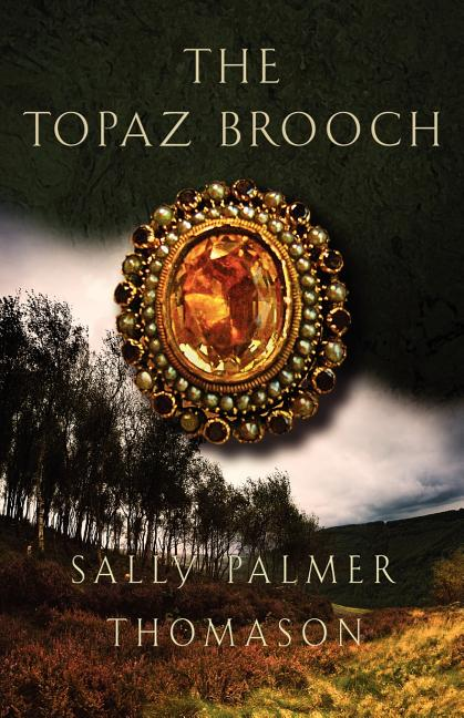 The Topaz Brooch. Sally Palmer Thomason