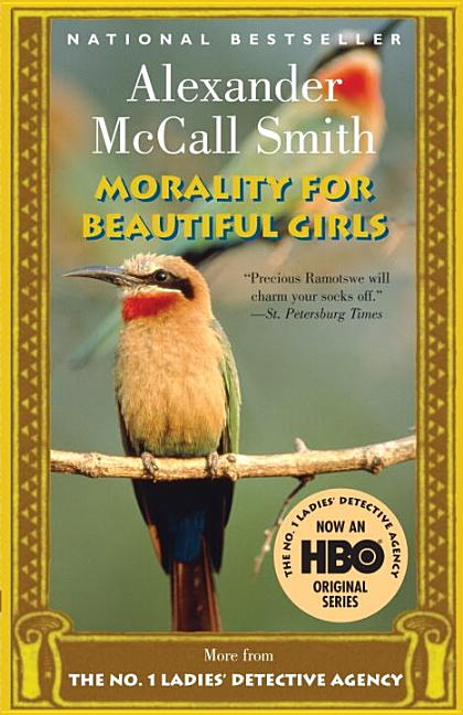 Morality for Beautiful Girls (No. 1 Ladies Detective Agency). Alexander McCall Smith