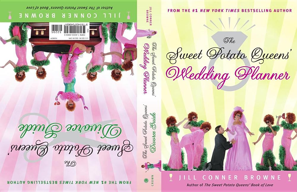 The Sweet Potato Queens' Wedding Planner/Divorce Guide. Jill Conner Browne